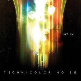 DESIGN Technicolor Noise