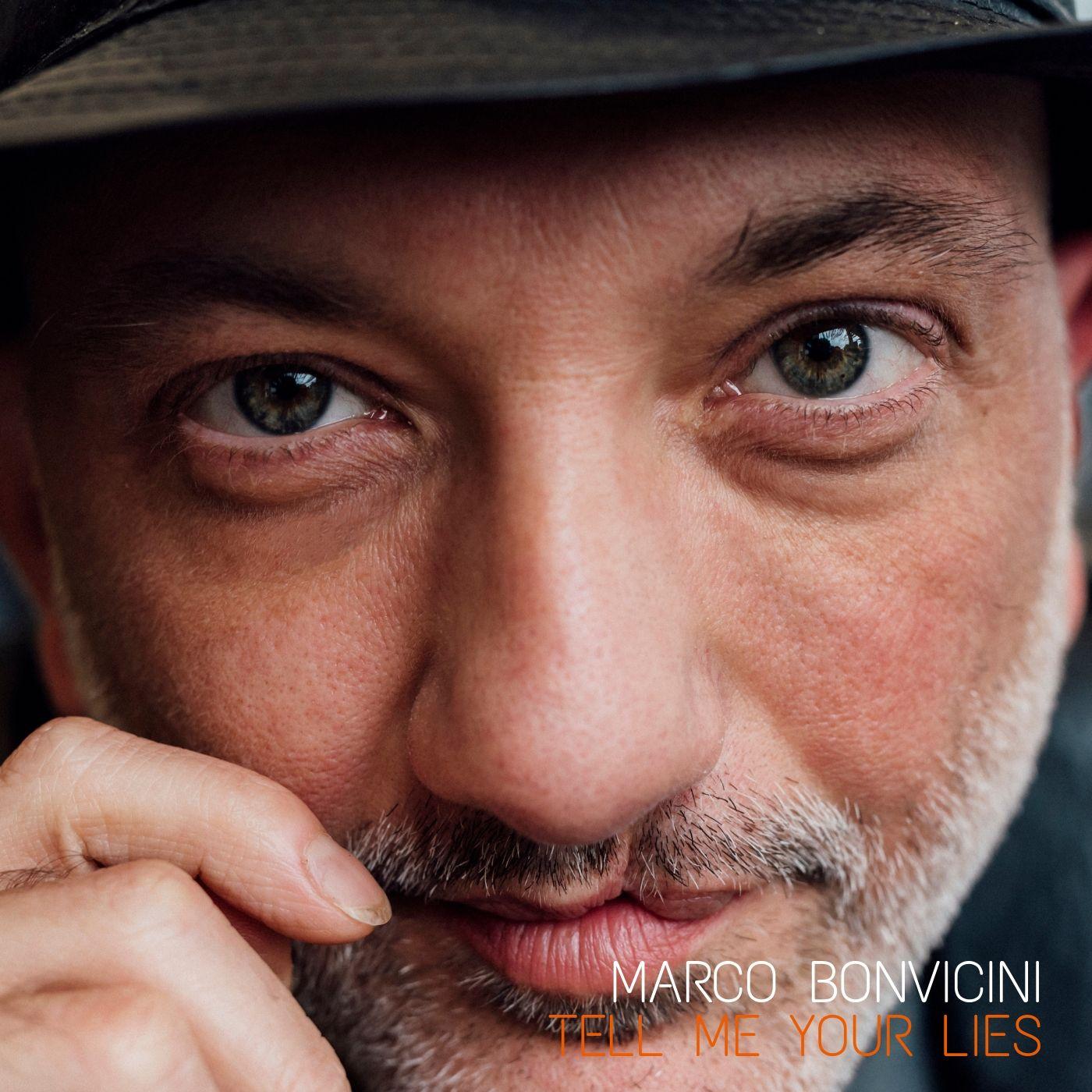"""MARCO BONVICINI: IL 18 GIUGNO LA RADIO DATE DEL NUOVO SINGOLO """"TELL ME YOUR LIES"""". TEASER"""