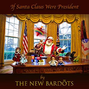 If Santa Claus Were President, nuovo singolo natalizio dei The NEW Bardots