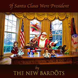 If Santa Claus were President. Christmas song by The NEW Bardots