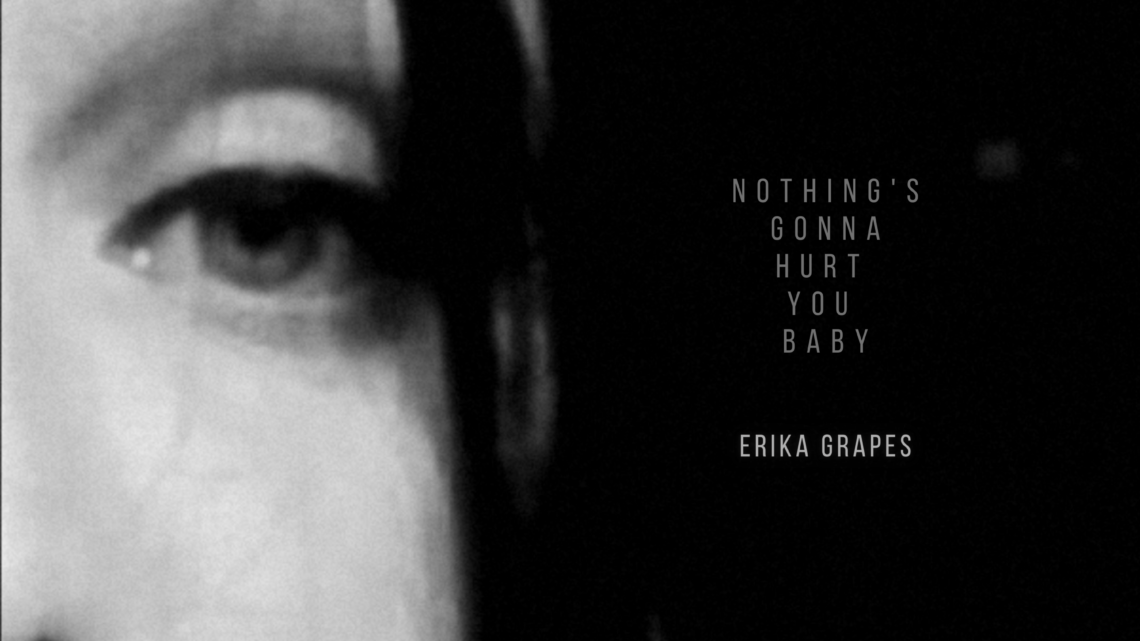 """Dream Pop: Erika Grapes debutta con """"Nothing's Gonna Hurt You Baby"""""""